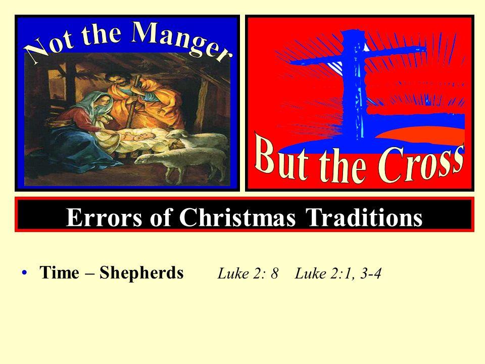 Time – Shepherds Luke 2: 8 Luke 2:1, 3-4