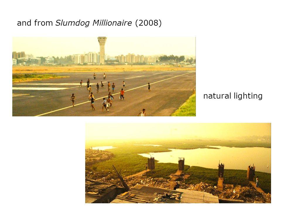 and from Slumdog Millionaire (2008) natural lighting