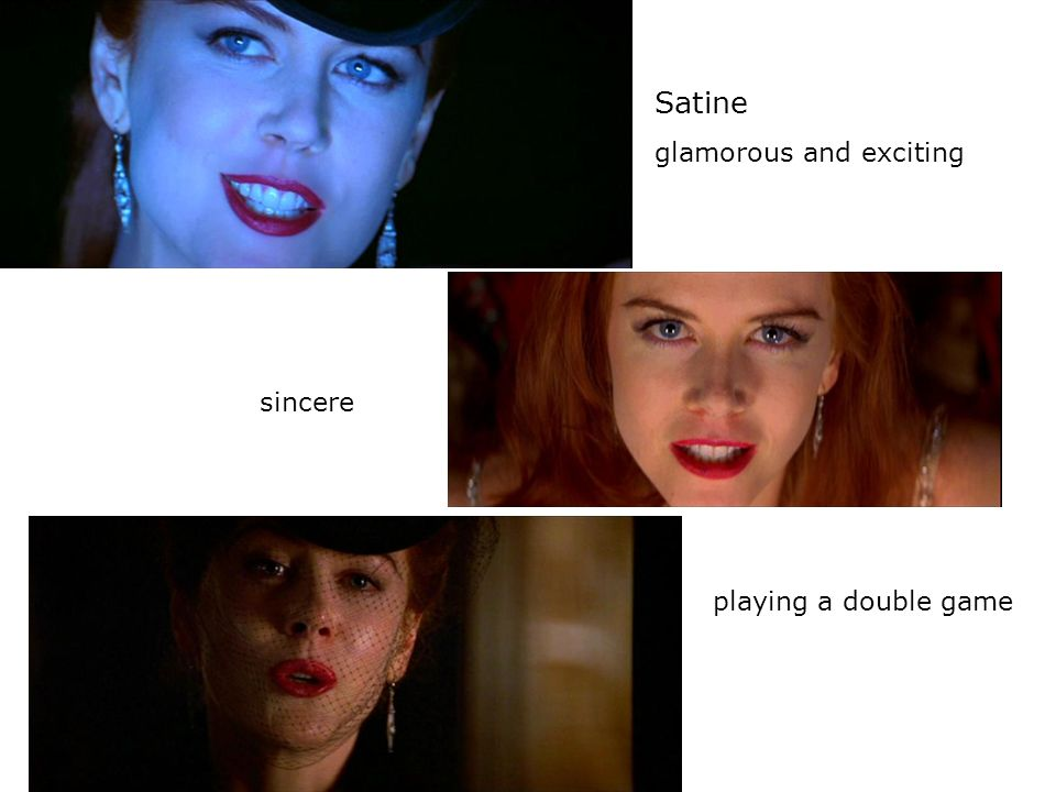 Satine glamorous and exciting sincere playing a double game