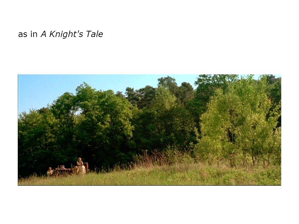 as in A Knight's Tale
