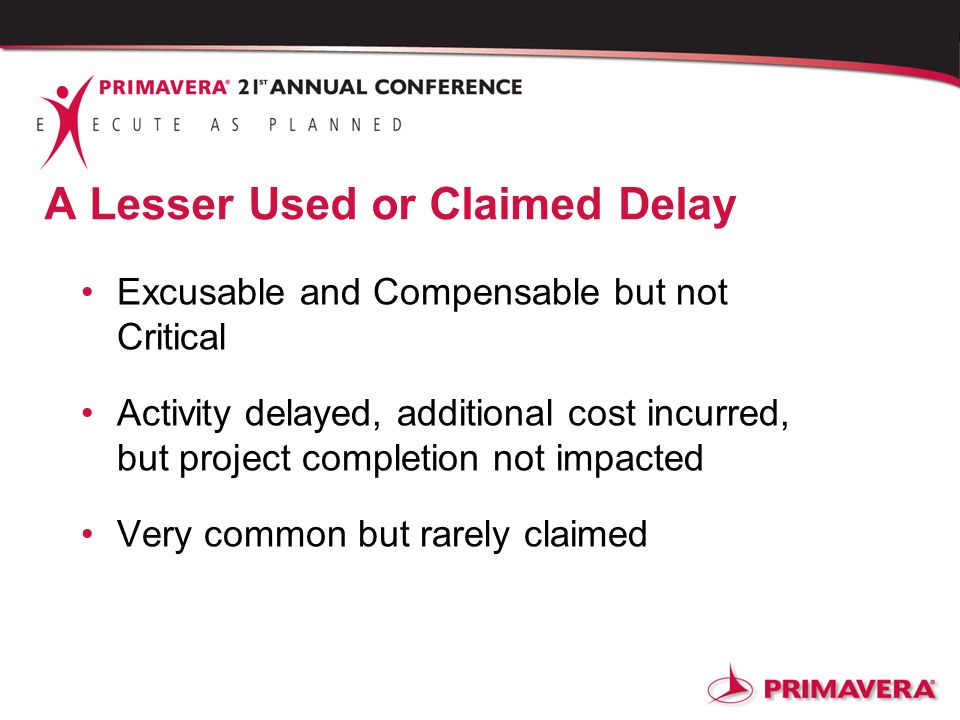 A Lesser Used or Claimed Delay Excusable and Compensable but not Critical Activity delayed, additional cost incurred, but project completion not impac