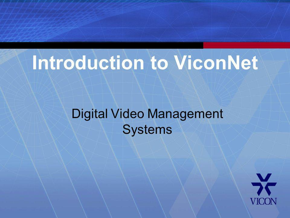 Introduction to ViconNet Digital Video Management Systems