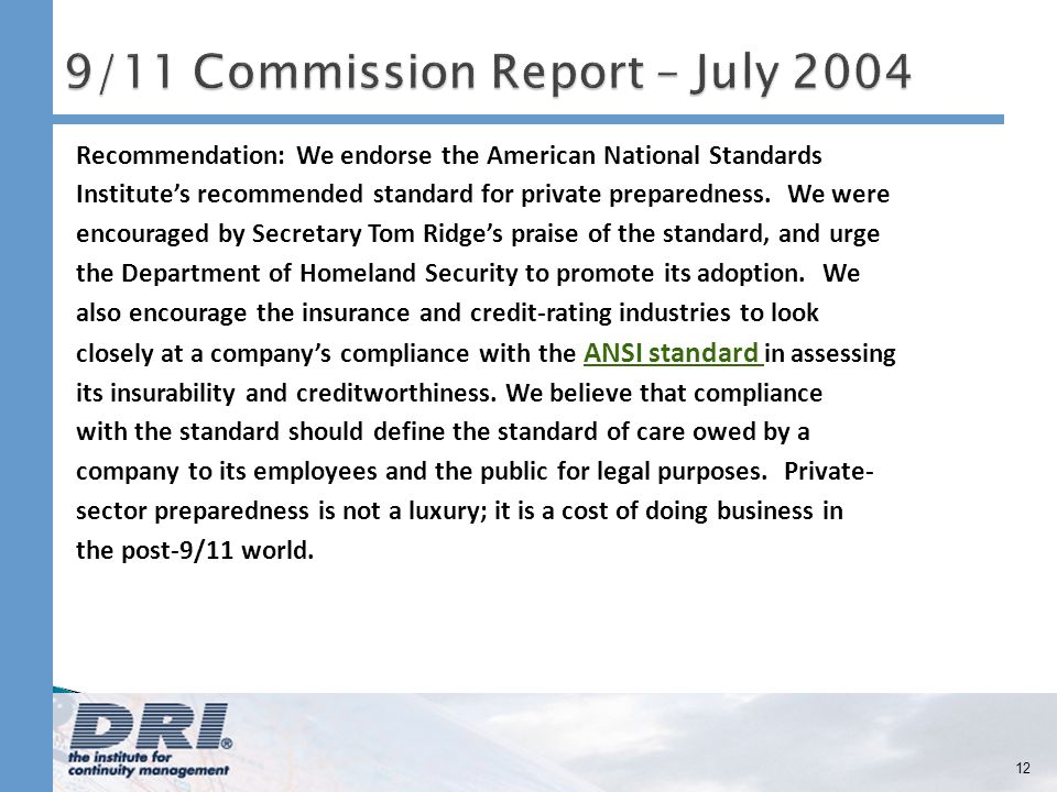 Recommendation: We endorse the American National Standards Institutes recommended standard for private preparedness.
