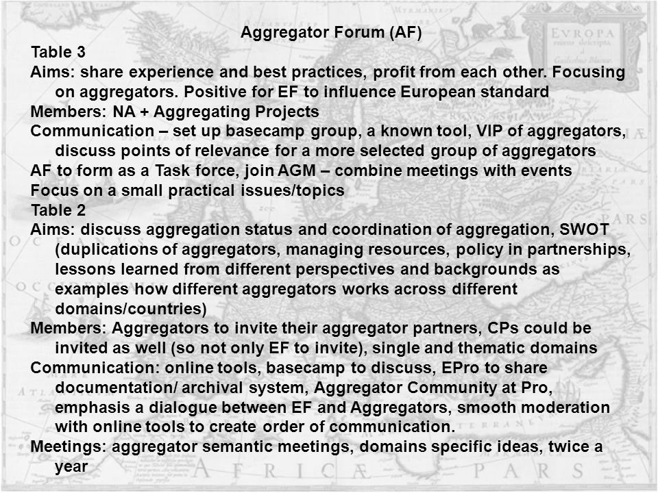 Aggregator Forum (AF) Table 3 Aims: share experience and best practices, profit from each other.
