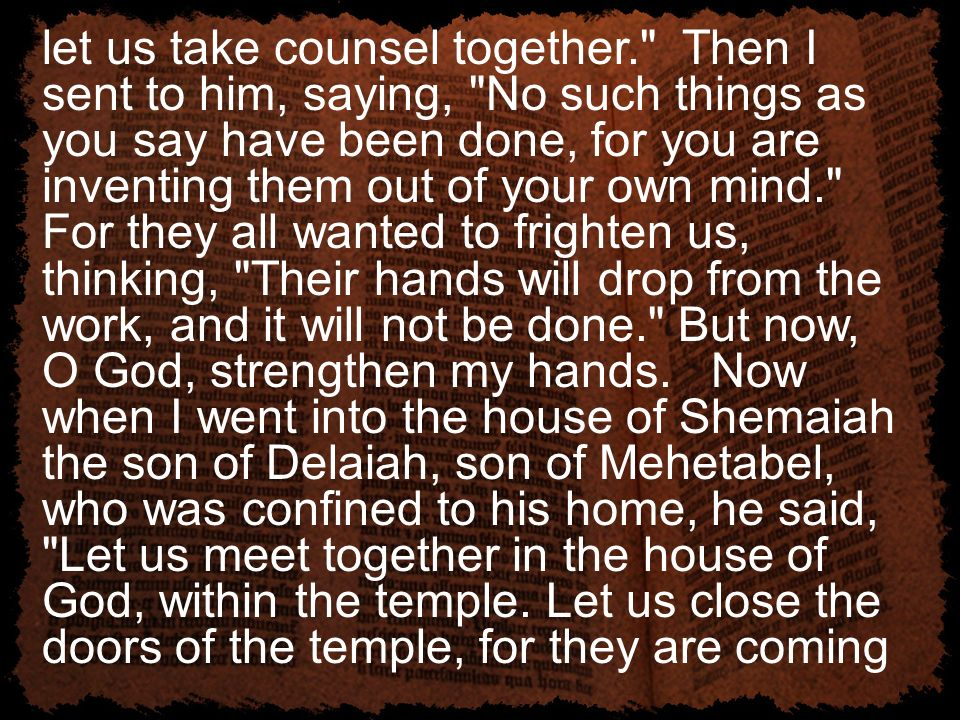 let us take counsel together.