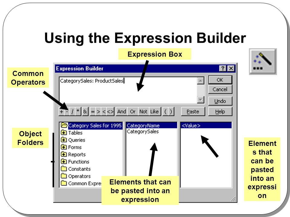 Using the Expression Builder Expression Box Element s that can be pasted into an expressi on Common Operators Object Folders Elements that can be pasted into an expression