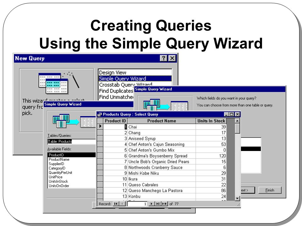 Creating Queries Using the Simple Query Wizard