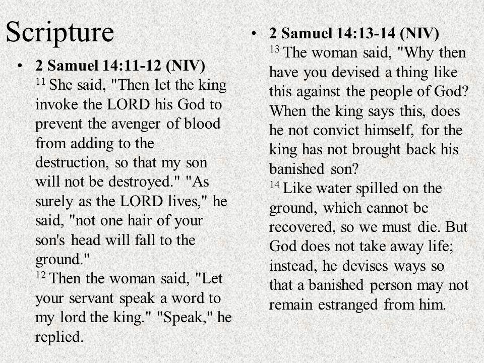 Scripture 2 Samuel 14:11-12 (NIV) 11 She said,