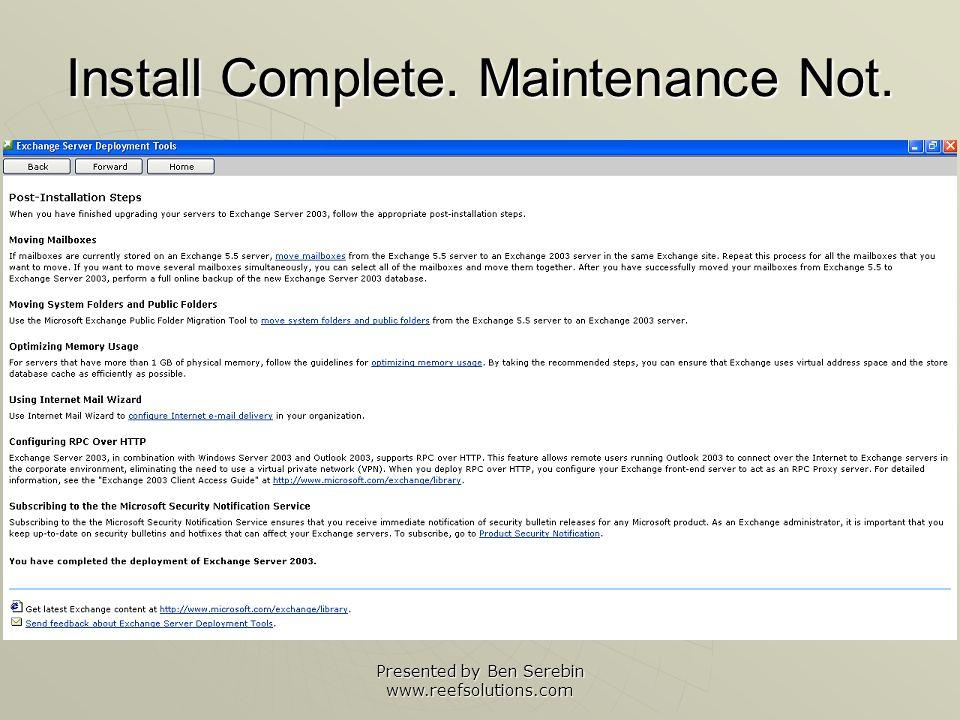 Presented by Ben Serebin www.reefsolutions.com Install Complete. Maintenance Not.
