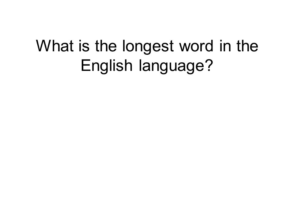 What is the longest word in the English language?