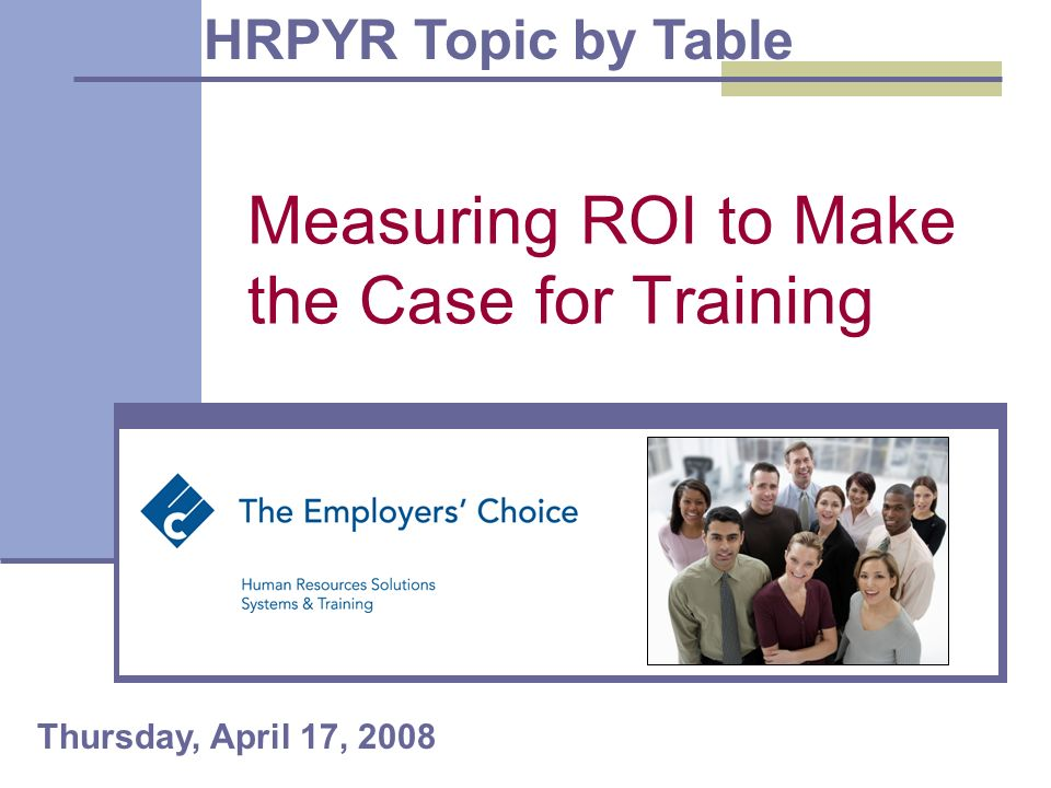 Level 5: Measuring ROI Think of outcomes prior to starting the development/design of training programs.