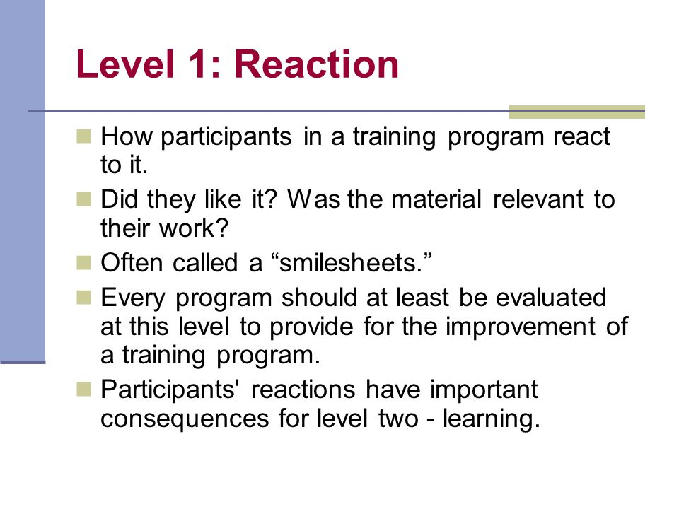 Level 2: Learning/Retention Attempts to assess the extent participants have advanced in skills, knowledge, and/or attitude.