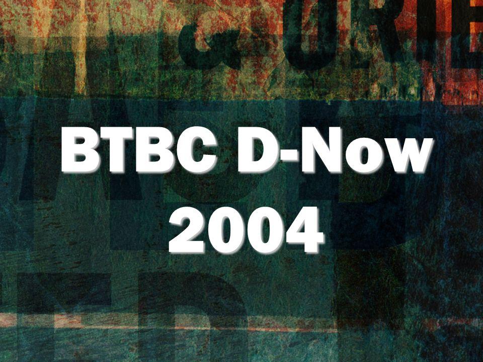 BTBC D-Now 2004