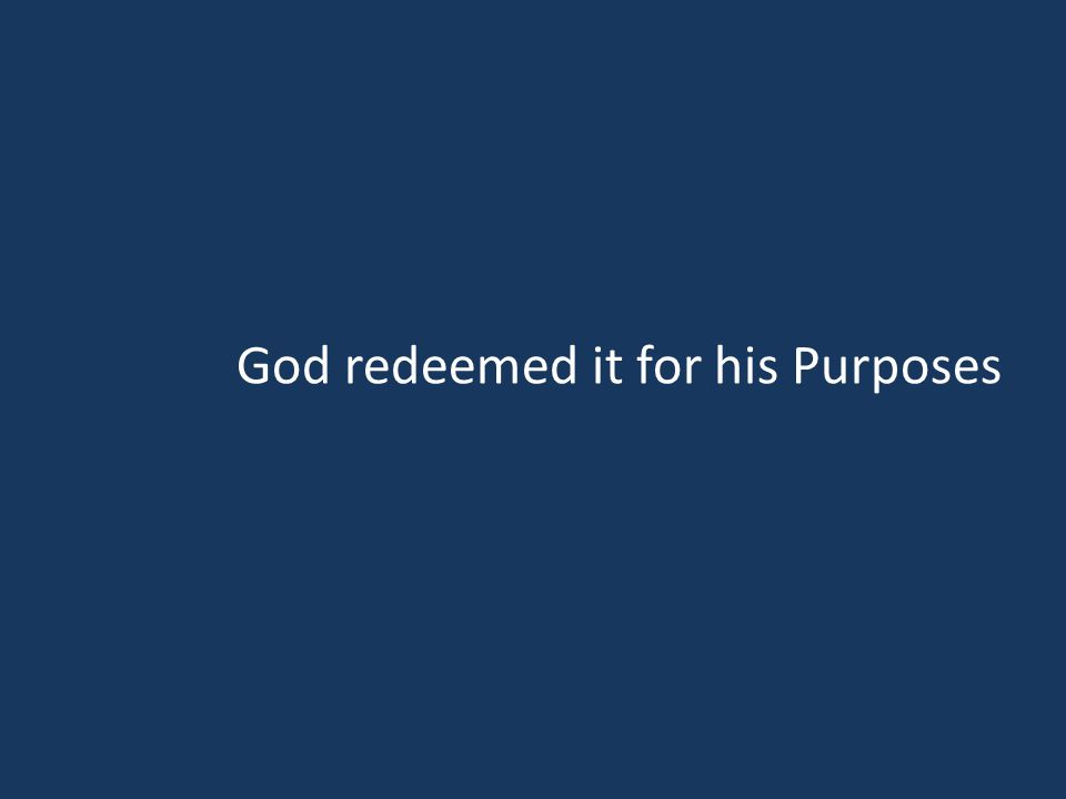 God redeemed it for his Purposes