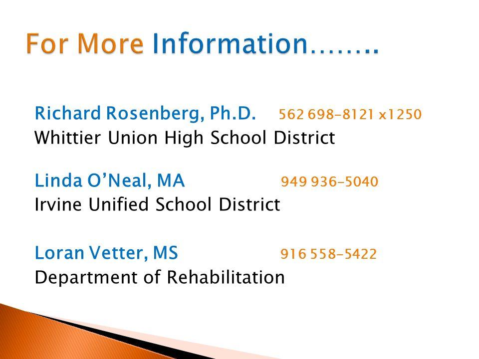 Richard Rosenberg, Ph.D. 562 698-8121 x1250 Whittier Union High School District Linda ONeal, MA 949 936-5040 Irvine Unified School District Loran Vett