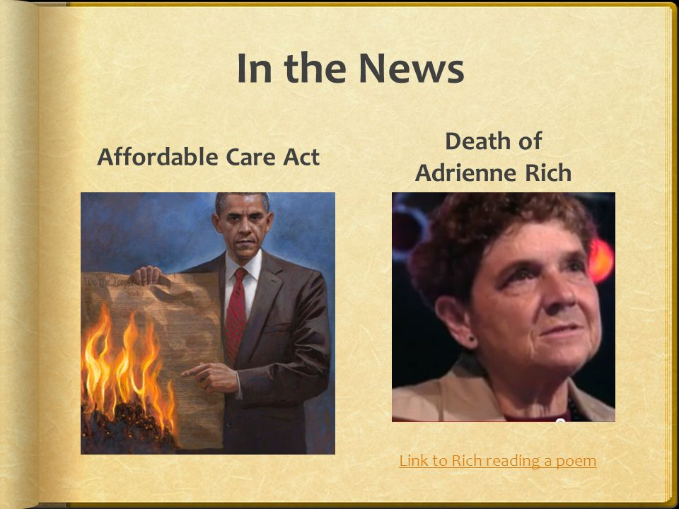In the News Affordable Care Act Death of Adrienne Rich Link to Rich reading a poem