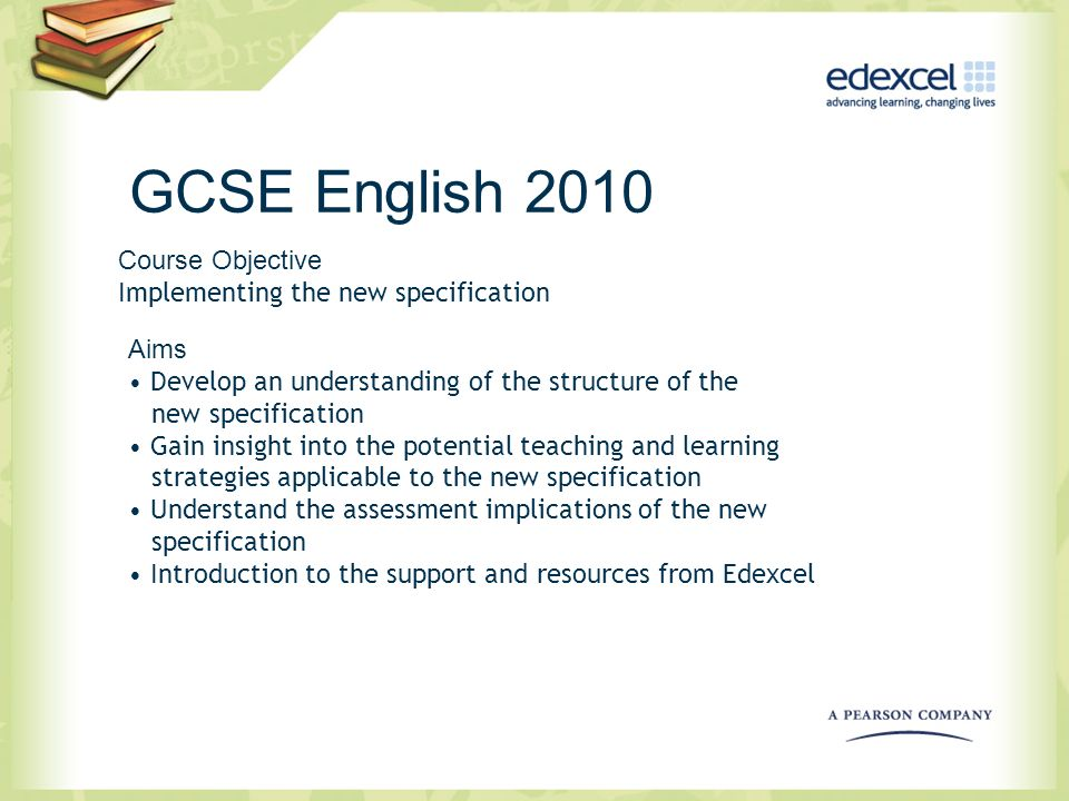 GCSE English 2010 Course Objective Implementing the new specification Aims Develop an understanding of the structure of the new specification Gain ins