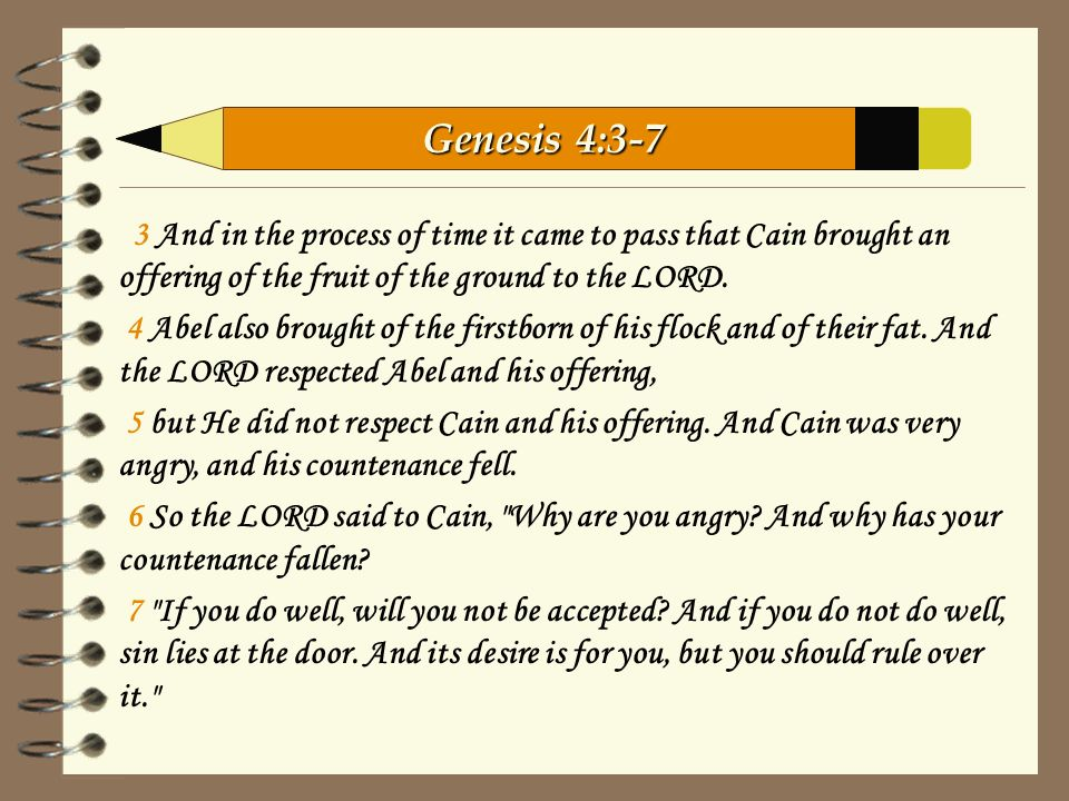 3 And in the process of time it came to pass that Cain brought an offering of the fruit of the ground to the LORD.