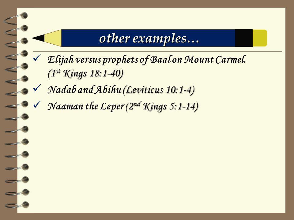 (1 st Kings 18:1-40) Elijah versus prophets of Baal on Mount Carmel. (1 st Kings 18:1-40) (Leviticus 10:1-4) Nadab and Abihu (Leviticus 10:1-4) (2 nd