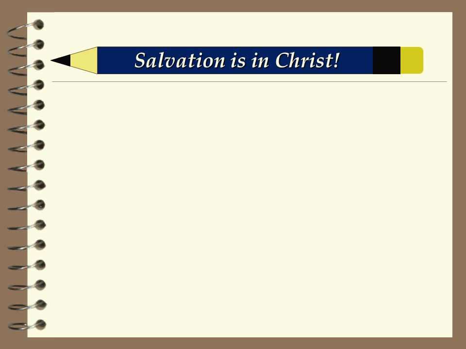 Salvation is in Christ!