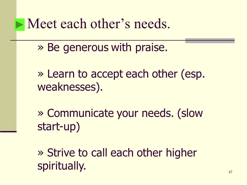 47 Meet each others needs. » Be generous with praise.