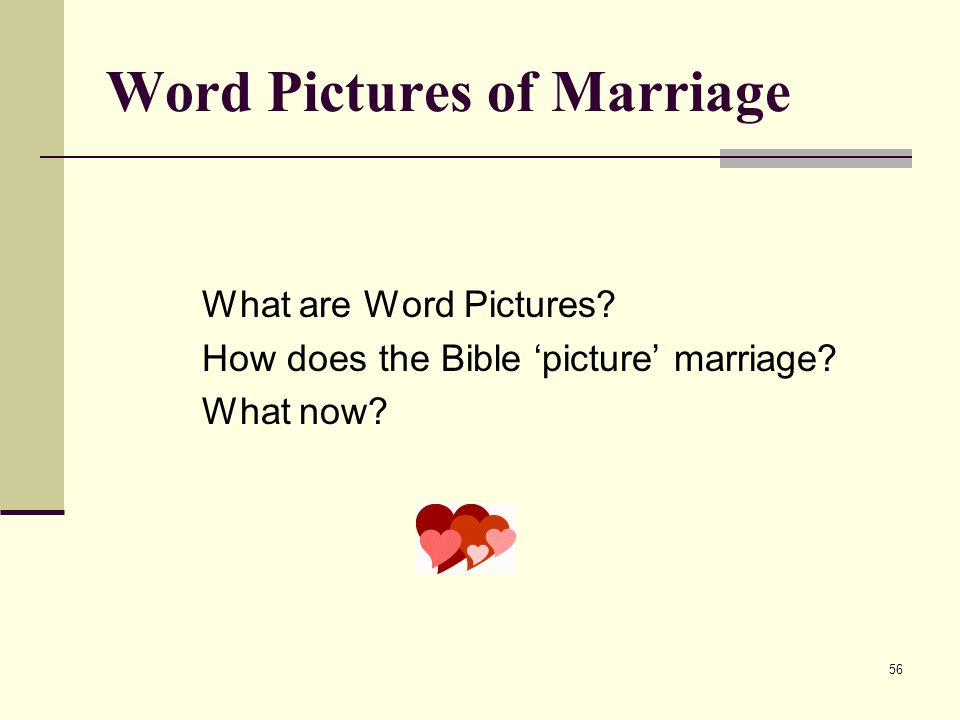 56 Word Pictures of Marriage What are Word Pictures How does the Bible picture marriage What now