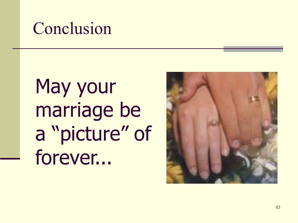 63 Conclusion May your marriage be a picture of forever...