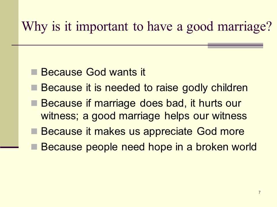 7 Why is it important to have a good marriage.