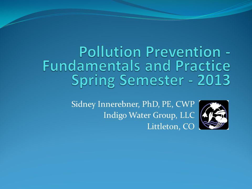 Sidney Innerebner, PhD, PE, CWP Indigo Water Group, LLC Littleton, CO