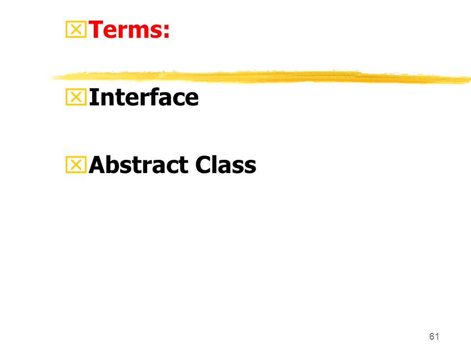 61 xTerms: xInterface xAbstract Class