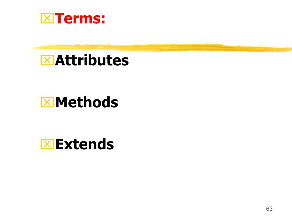 63 xTerms: xAttributes xMethods xExtends