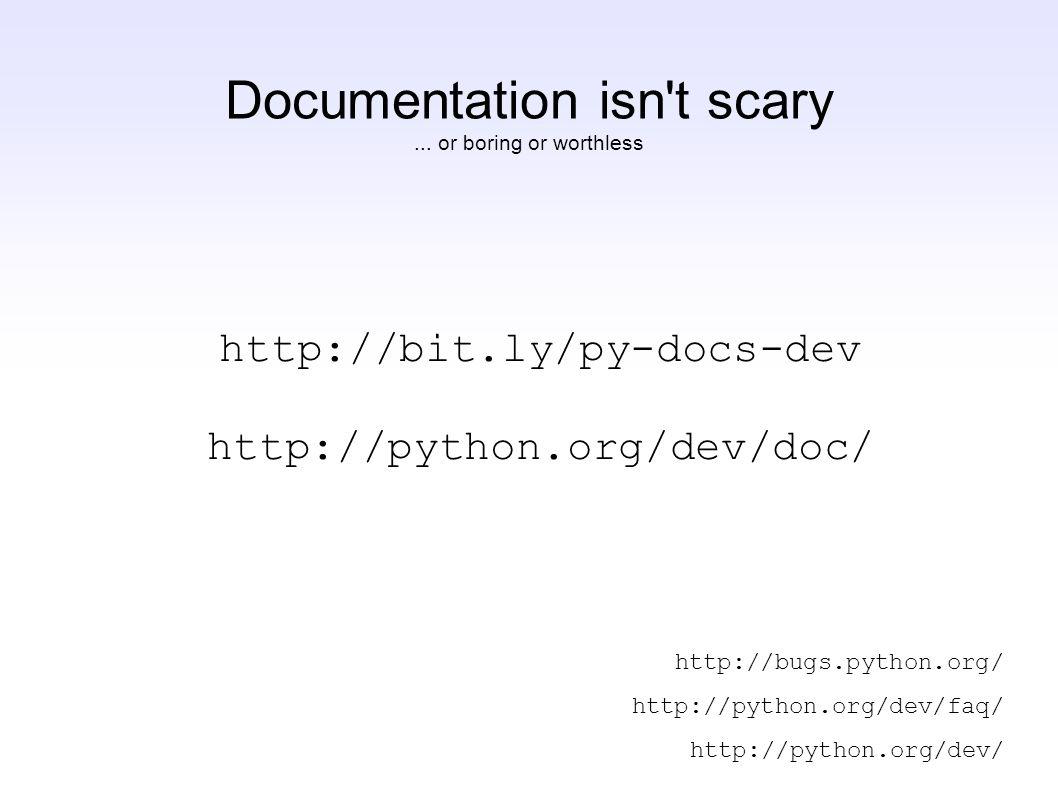 http://bit.ly/py-docs-dev http://python.org/dev/doc/...