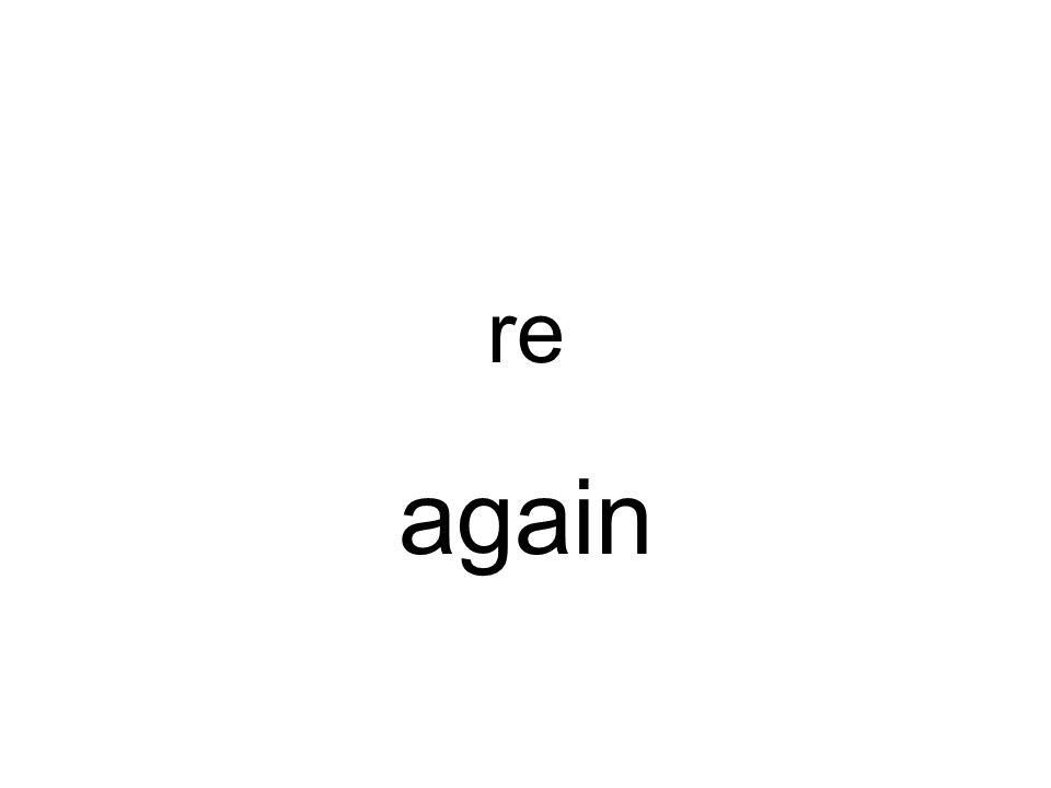 re again