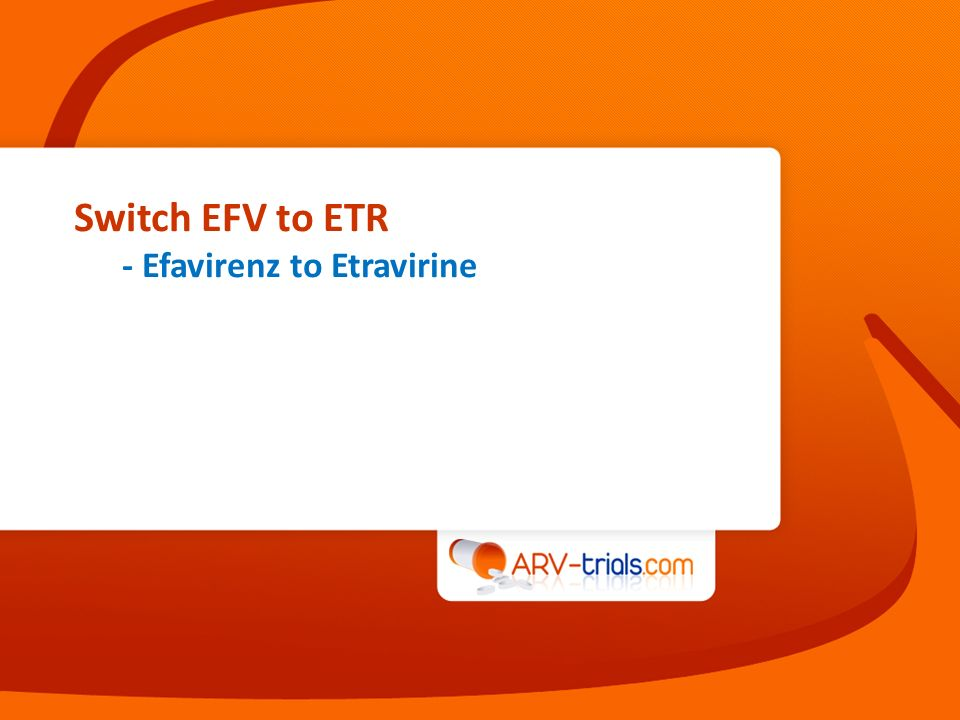 Switch EFV to ETR - Efavirenz to Etravirine