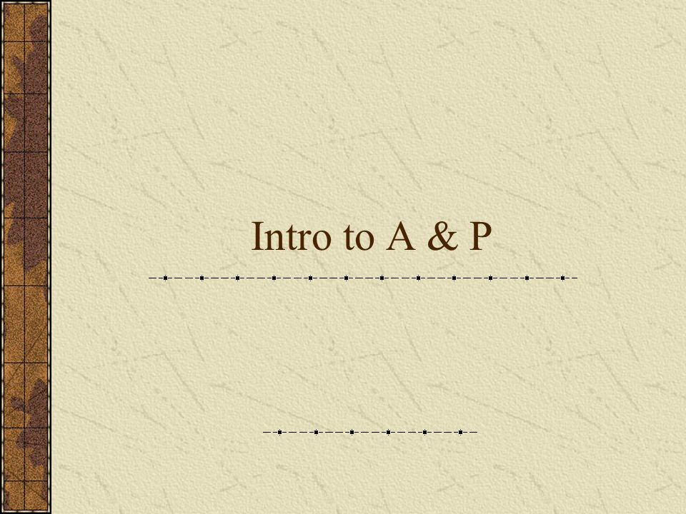 Intro to A & P