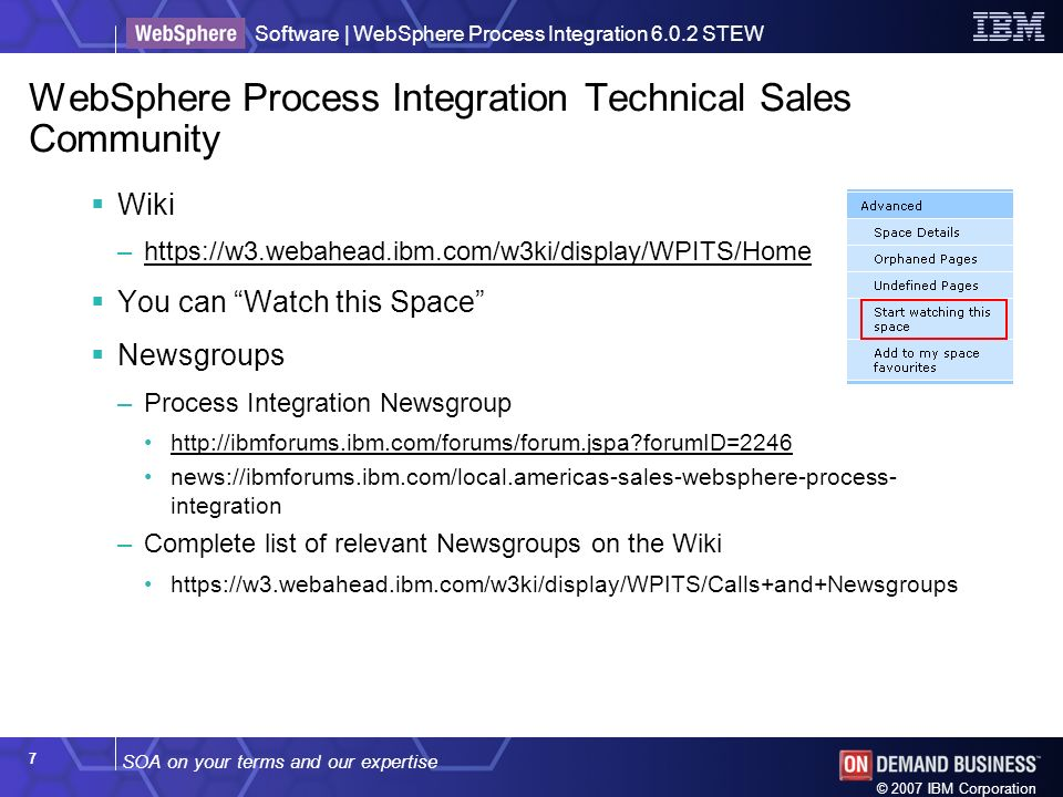 SOA on your terms and our expertise Software | WebSphere Process Integration 6.0.2 STEW © 2007 IBM Corporation 7 WebSphere Process Integration Technic
