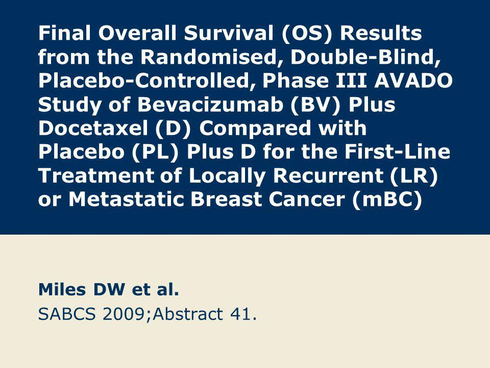 Three Phase III trials (AVADO 1, ECOG-2100 2, and RIBBON-1 3 ) have reported positive results with bevacizumab (BV) in the first-line mBC setting ( 1 ASCO 2008;LBA1011, 2 NEJM 2007;357:2666, 3 ASCO 2009;1005).