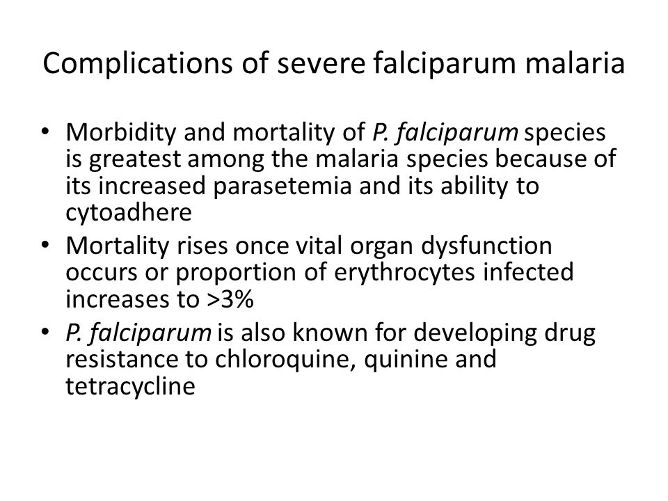 Complications of severe falciparum malaria Morbidity and mortality of P.