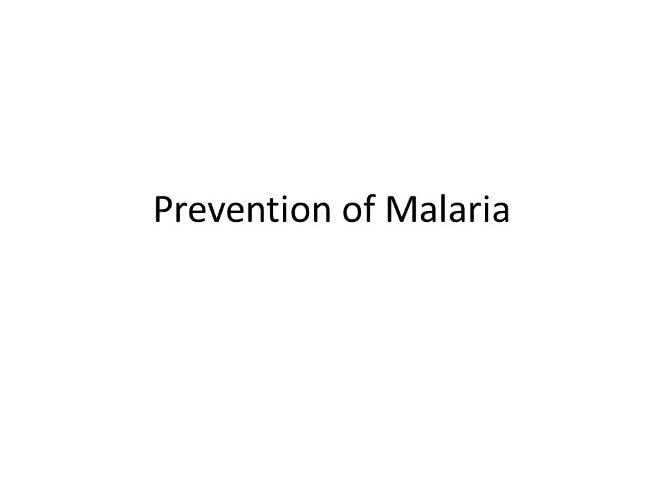 Prevention of Malaria