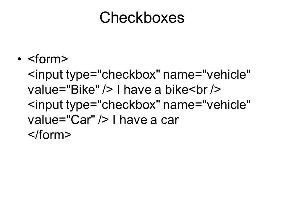 Checkboxes I have a bike I have a car