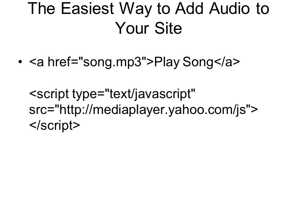 The Easiest Way to Add Audio to Your Site Play Song