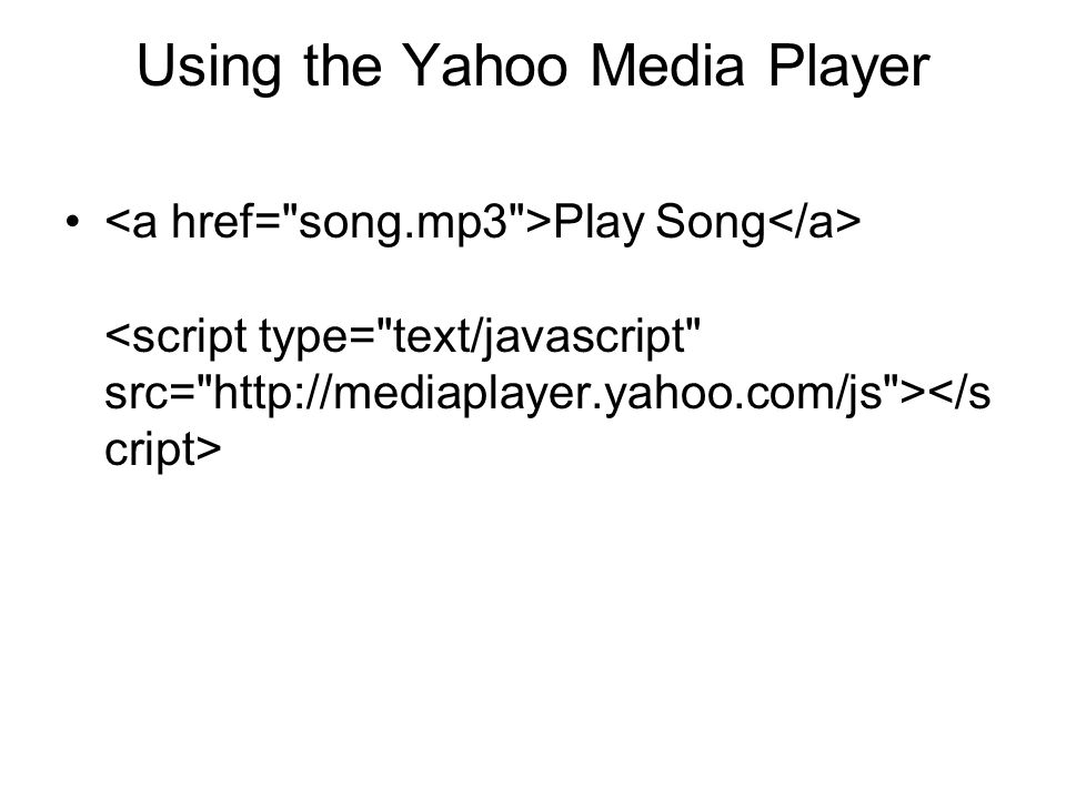 Using the Yahoo Media Player Play Song