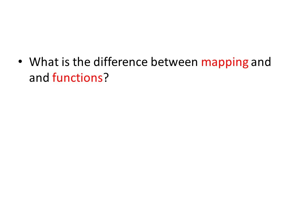 What is the difference between mapping and and functions?