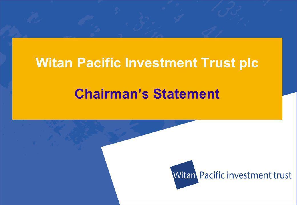 Witan Pacific Investment Trust plc Chairmans Statement