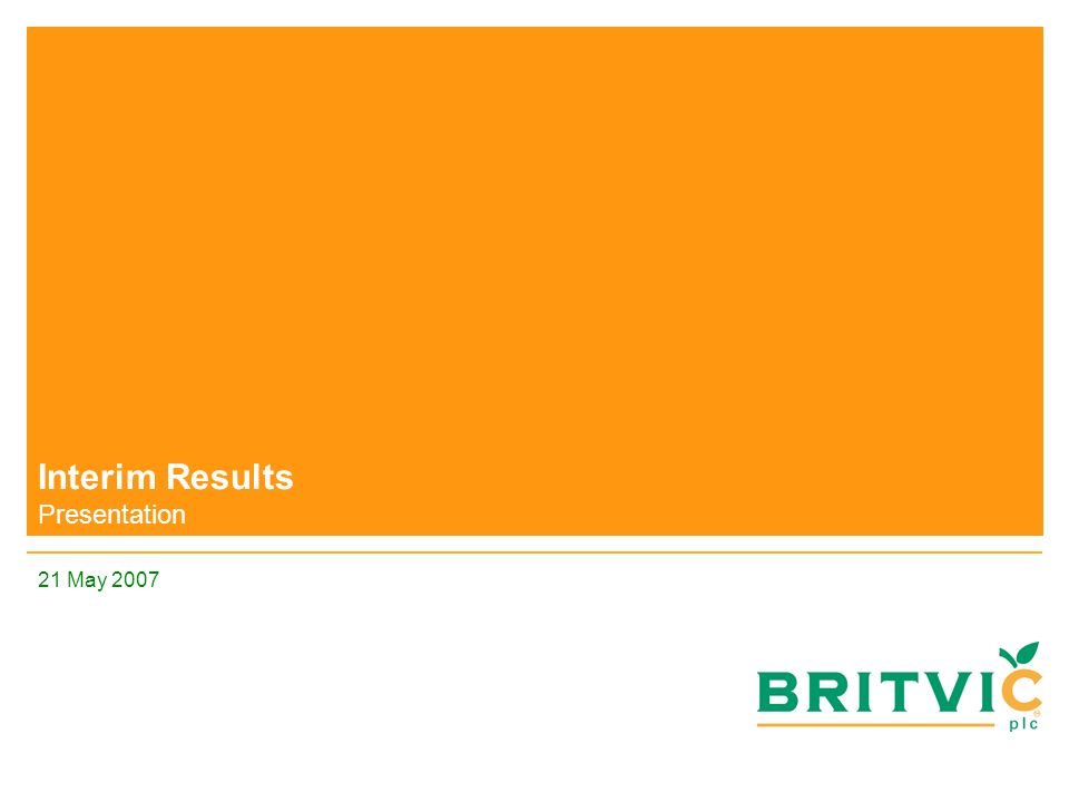 Interim Results Presentation 21 May 2007