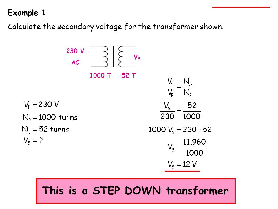Example 2 Calculate the secondary voltage for the transformer shown.