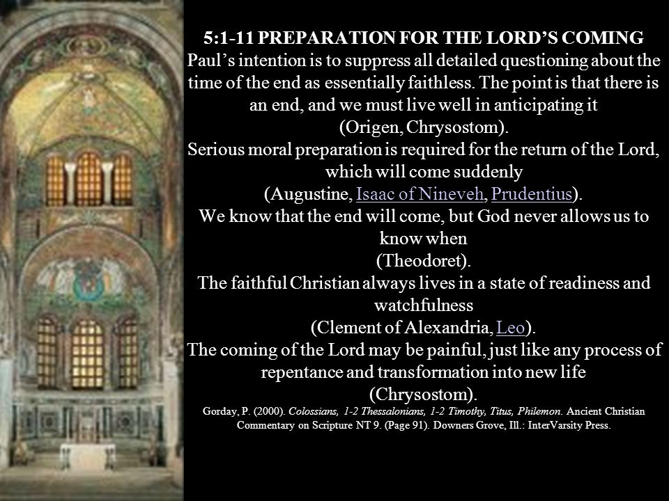 5:1-11 PREPARATION FOR THE LORDS COMING Pauls intention is to suppress all detailed questioning about the time of the end as essentially faithless. Th