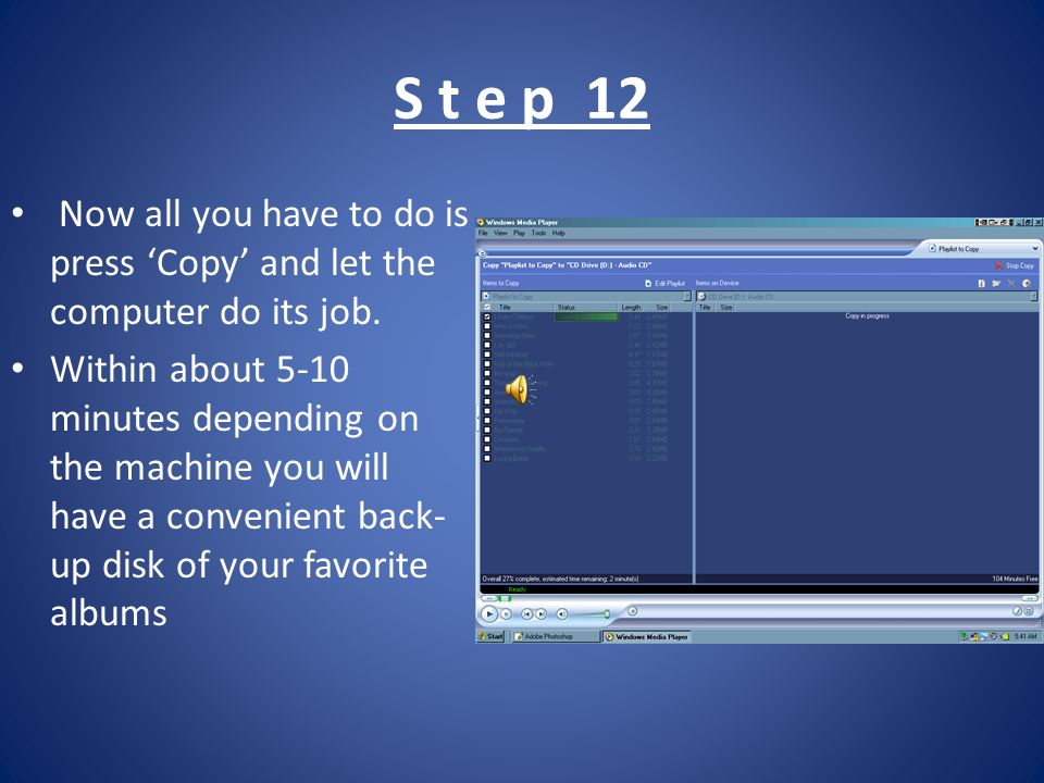 S t e p 12 Now all you have to do is press Copy and let the computer do its job.