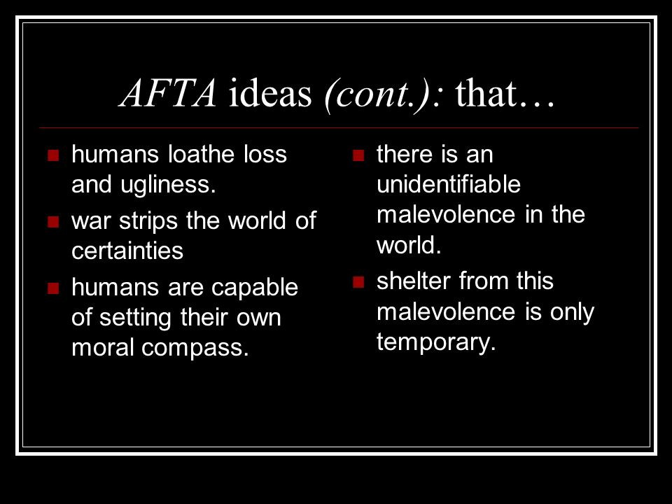 AFTA ideas (cont.): that… humans loathe loss and ugliness.