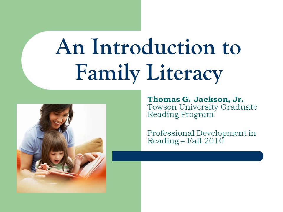 An Introduction to Family Literacy Thomas G. Jackson, Jr.